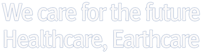We care for the future Healcare, Earthcare